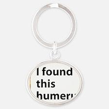 I found this humerus Oval Keychain