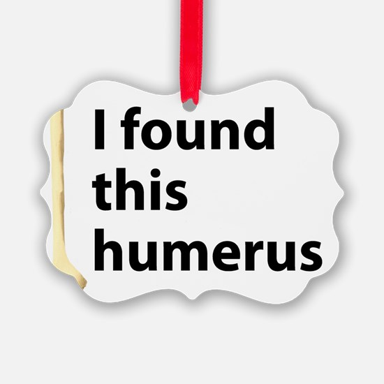I found this humerus Ornament