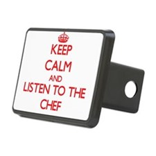 Keep Calm and Listen to the Chef Hitch Cover