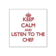 Keep Calm and Listen to the Chef Sticker