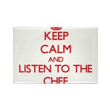 Keep Calm and Listen to the Chef Magnets