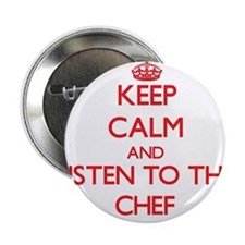 "Keep Calm and Listen to the Chef 2.25"" Button"