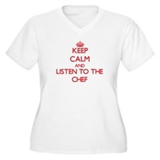 Keep Calm and Listen to the Chef Plus Size T-Shirt