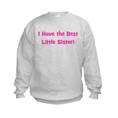 I Have The Best Little Sister Sweatshirt