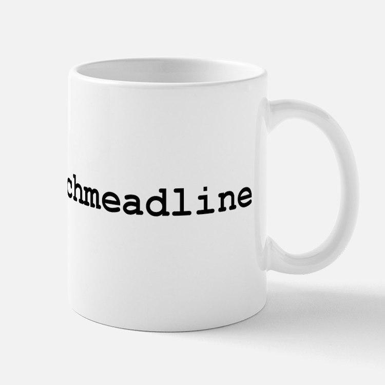 Deadline Schmeadline Mug