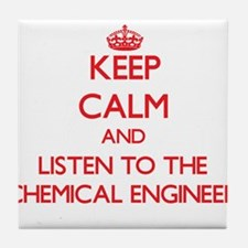 Keep Calm and Listen to the Chemical Engineer Tile