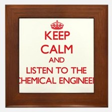 Keep Calm and Listen to the Chemical Engineer Fram