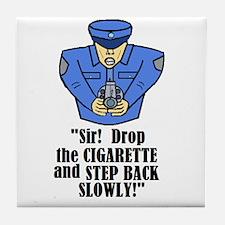 DROP THE CIGARETTE STEP BACK! Tile Coaster