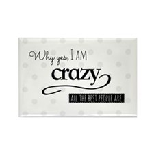 Why yes, I am crazy.  All the bes Rectangle Magnet