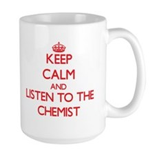 Keep Calm and Listen to the Chemist Mugs