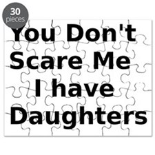 You Dont Scare Me I have Daughters Puzzle