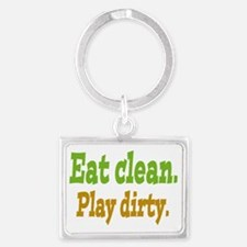 Eat clean. Play dirty. Landscape Keychain