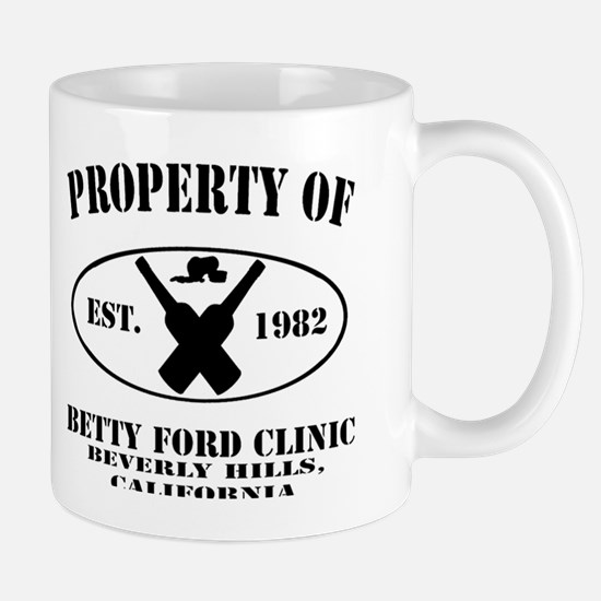 Property of Betty Ford Clinic Cup Mug