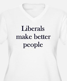 Liberals Make Better People T-Shirt