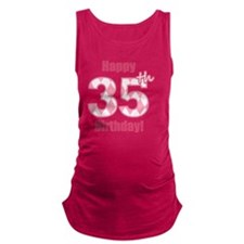 Happy 35th Birthday - Pink Argy Maternity Tank Top