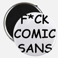 F*CK Comic Sans Magnet