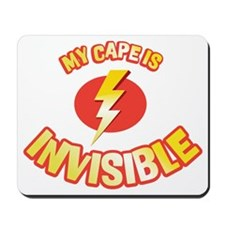 my cape is invisible Mousepad