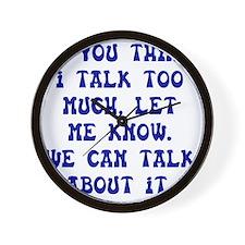 Talk Too Much Dark Wall Clock