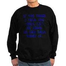 Talk Too Much Dark Sweatshirt