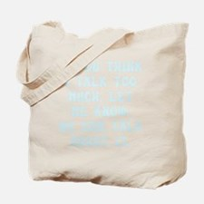 Talk Too Much Tote Bag