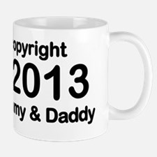 Copyright 2013 Mommy and Daddy Mug