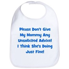 Don't Give My Mommy Advice -  Bib