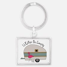 Id Rather Be Camping Landscape Keychain