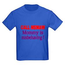 CALL MEMAW. Mommy Is Misbehaving! T-Shirt