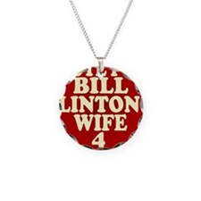 Vote Fore Bill Clintons Wife Necklace Circle Charm