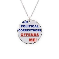 YOUR POLITICAL CORRECTNESS O Necklace Circle Charm