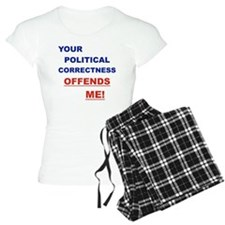 YOUR POLITICAL CORRECTNESS  pajamas