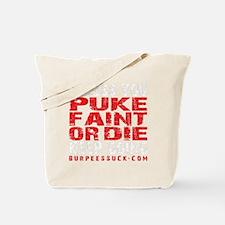 PUKE FAINT OR DIE - BLACK Tote Bag
