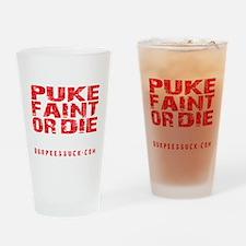 PUKE FAINT OR DIE - BLACK Drinking Glass