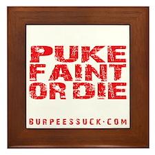 PUKE FAINT OR DIE - BLACK Framed Tile