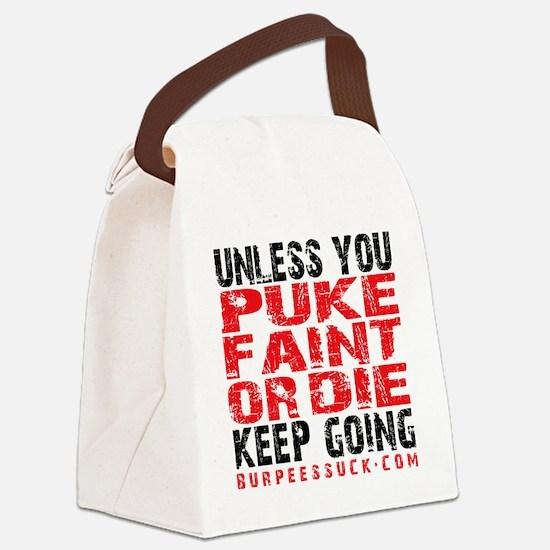 PUKE FAINT OR DIE - WHITE Canvas Lunch Bag