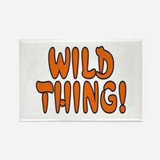 ...Wild Thing!... Rectangle Magnet