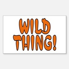 ...Wild Thing!... Rectangle Decal