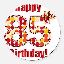 Happy 85th Birthday! Round Car Magnet