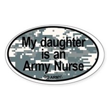 My Daughter Is An Army Nurse Decal