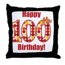 Happy 100th Birthday! Throw Pillow