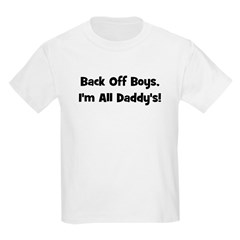 Back Off Boys, I'm All Daddy' T-Shirt