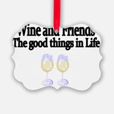 Wine and Friends. The good things Ornament