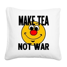 MAKE TEA NOT WAR Square Canvas Pillow