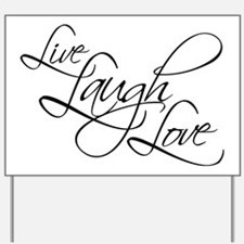 Live, Laugh, Love Yard Sign