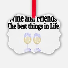 Wine and Friends. The best things Ornament