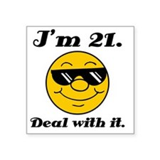 """21st Birthday Deal With It Square Sticker 3"""" x 3"""""""