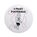 I Play Football (girl) Ornament (Round)
