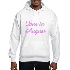 Due In August Hoodie
