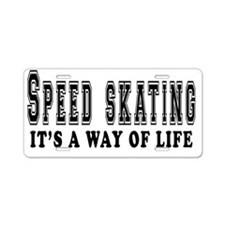 Speed Skating Its A Way Of  Aluminum License Plate