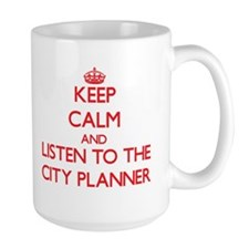 Keep Calm and Listen to the City Planner Mugs